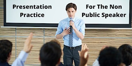 Presentation Practice Session - Public Speaking for the Non Public Speaker tickets