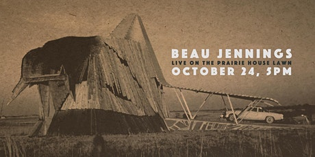 Beau Jennings Live On The Prairie House Lawn tickets