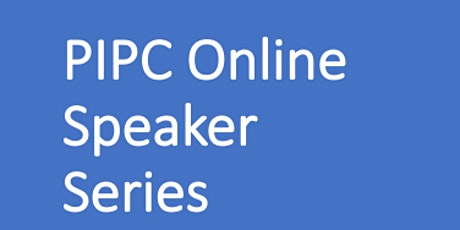 PIPC Online Speaker Series (PIPCOSS) tickets