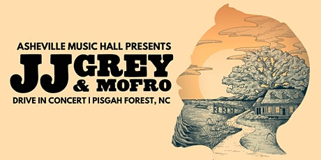 Asheville Music Hall presents JJ Grey & Mofro - DRIVE IN - Pisgah Forest NC tickets
