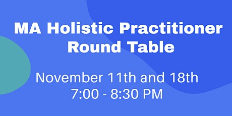 MA Holistic Practitioner Round Table tickets