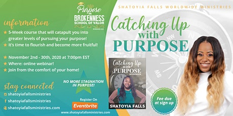 """""""Catching Up With Purpose"""" Online Course! tickets"""
