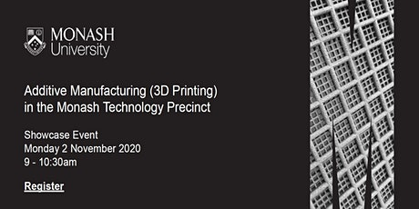 Additive Manufacturing in the Monash Precinct tickets