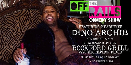 Off The Rails Comedy Show Presents Headliner Dino Archie tickets