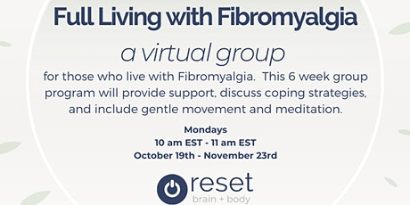 Full Living with Fibromyalgia - 6 Week Series, Virtual, Mondays 10am EST tickets