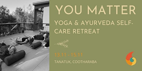You Matter Yoga & Ayurveda Self-Care Retreat tickets
