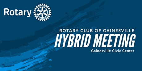 Rotary Club of Gainesville Hybrid Meeting tickets