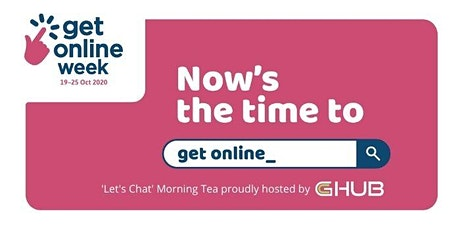Get Online Week Event - 'Let's Chat' Morning Tea tickets