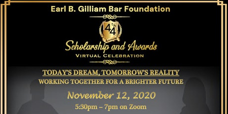 The Earl B. Gilliam 44th Annual Scholarship and Awards Virtual Celebration tickets