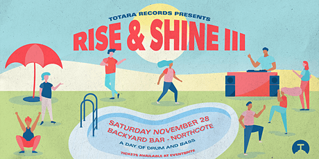 Totara Records Presents: Rise & Shine III tickets