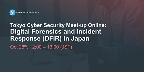 Digital Forensics and Incident Response (DFIR) in Japan tickets