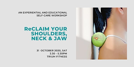 Reclaim Your Neck, Jaw & Shoulders - A Self-Care Workshop tickets
