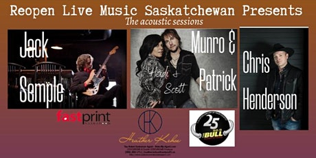 Reopen Live Music Sask-  Jack Semple, Munro & Patrick , Chris Henderson tickets