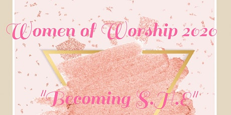 """Women of Worship 2020 """"Becoming S.H.E"""" tickets"""