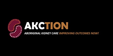 Morning: Taking AKction to Improve Kidney Care - Second Annual Workshop tickets