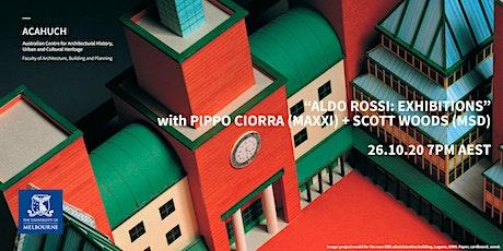 ACAHUCH International: Pippo Ciorra (MAXXI) on Aldo Rossi: Exhibitions tickets