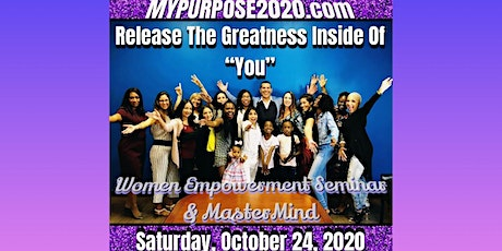 My PURPOSE 2020 - Release The Greatness Inside of You - Women's Seminar tickets