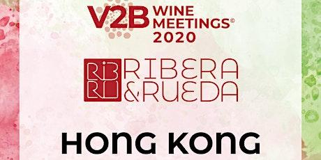 RiberaRueda V2B Wine Meetings - Hong Kong 2020 tickets