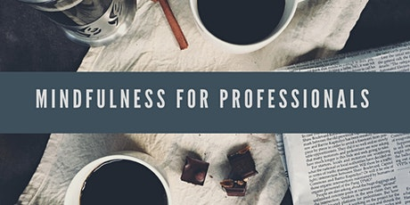 Mindfulness For Professionals tickets