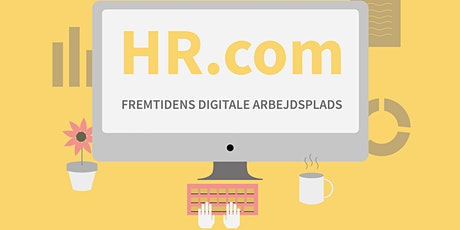 HR.com - Fremtidens Digitale Arbejdsplads tickets