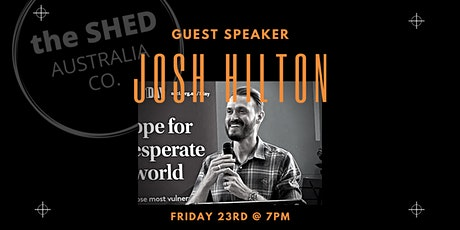 The Shed Friday Night Gathering | Guest Speaker Josh Hilton | 23 OCT 2020 tickets