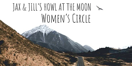 Jax & Jill's Howl at The Moon - Full Moon Women's Circle tickets