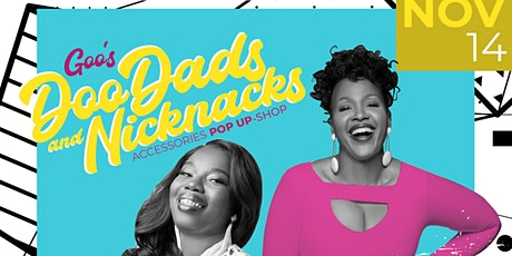 Goos Doo Dads and Nicknacks with House of Dasha tickets