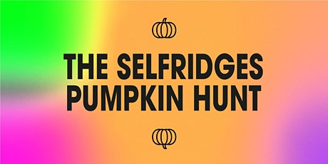 Pumpkin Hunt, Selfridges Birmingham tickets
