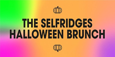 The Selfridges Halloween Brunch, Birmingham tickets