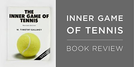Book Review & Discussion : The Inner Game of Tennis tickets