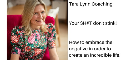 Your SH#T don't stink! Embrace the negative & fly! - FREE ONLINE WORKSHOP tickets