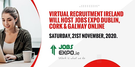 Jobs Expo Dublin (Online Event) - Saturday  21st November 2020