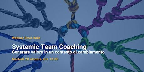 Systemic Team Coaching:Generare valore in un contesto di cambiamento biglietti