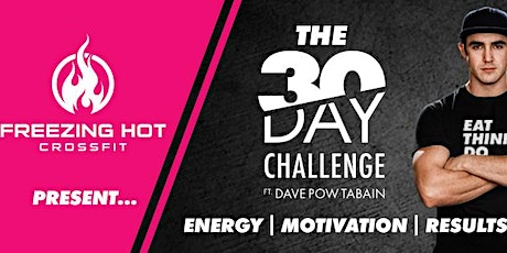 The Freezing Hot Crossfit 30 Day Challenge ft Dave POW Tabain tickets