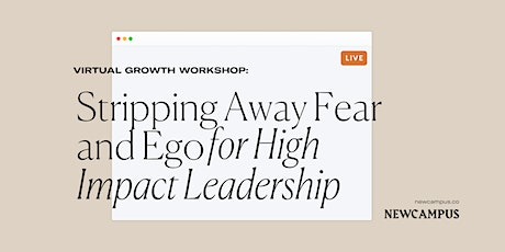 Awareness Workshop | Stripping Away Fear and Ego for High Impact Leadership tickets