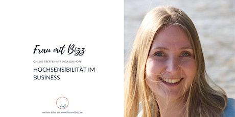 Hochsensibilität im Business mit Inga Dalhoff | Frau mit Bizz Tickets