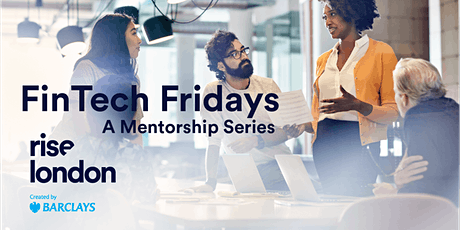 Fintech Fridays, 1:1 mentoring, Virtual at Rise LDN tickets