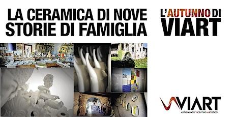 VIART La Ceramica di NOVE - Storie di famiglie  24.10.20 ore 14,30 biglietti