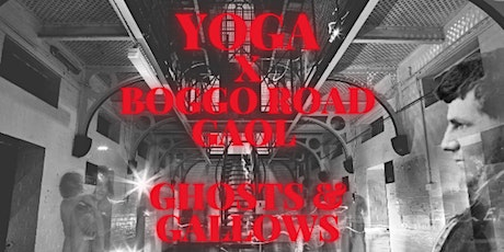 Yoga at Boggo Road Gaol Ghosts & Gallows Halloween Event tickets