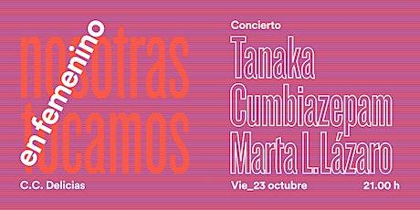 TANAKA + CUMBIAZEPAM + MARTA L. LÁZARO / Nosotras Tocamos 2020 entradas