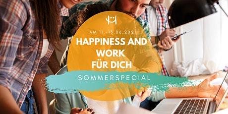 Happiness and Work für Dich - Sommerspecial Tickets