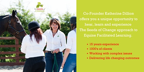 1 Day Workshop: Equine Facilitated Learning - The Seeds of Change way tickets