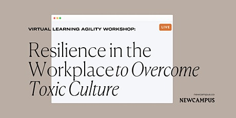 Growth Workshop | Resilience in the Workplace to Overcome Toxic Culture tickets