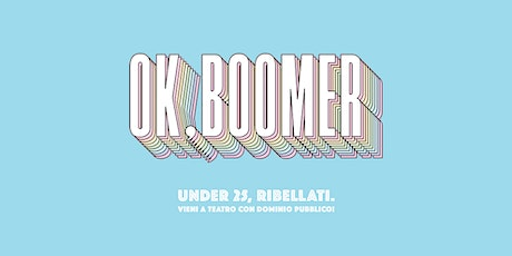 OK BOOMER // Open Day al Teatro India biglietti