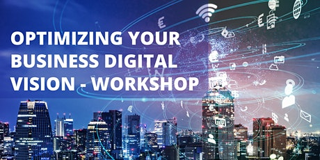 OPTIMIZING YOUR BUSINESS' DIGITAL VISION tickets
