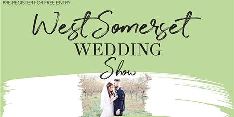 West Somerset Wedding Show tickets