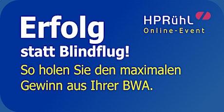 Erfolg statt Blindflug! So holen Sie den maximalen Gewinn aus Ihrer BWA. Tickets