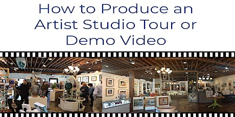 How Create  An Artist Studio Tour or Demo Video tickets