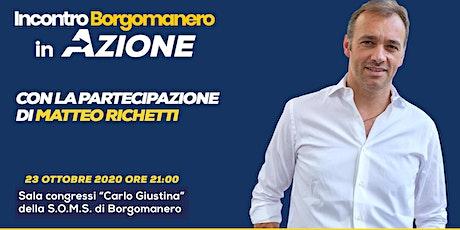 Incontro pubblico a BORGOMANERO con MATTEO RICHETTI biglietti