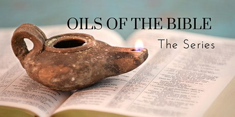 Oils of The Bible - Series tickets